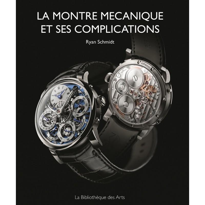 La Montre Mécanique et ses complications par Ryan Schmidt