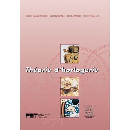 Théorie d'horlogerie par Ch.-A. Reymondin, G. Monnier, D. Jeanneret et U. Pelaratti