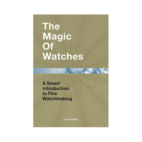 The Magic of Watches by Louis Nardin