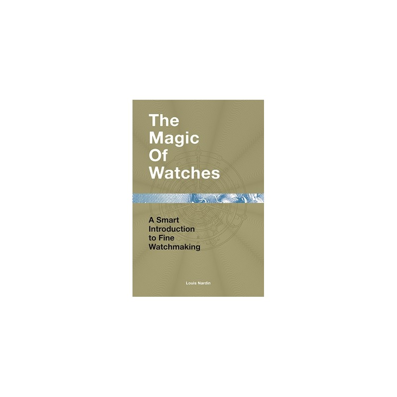 La Magie des Montres par Louis Nardin