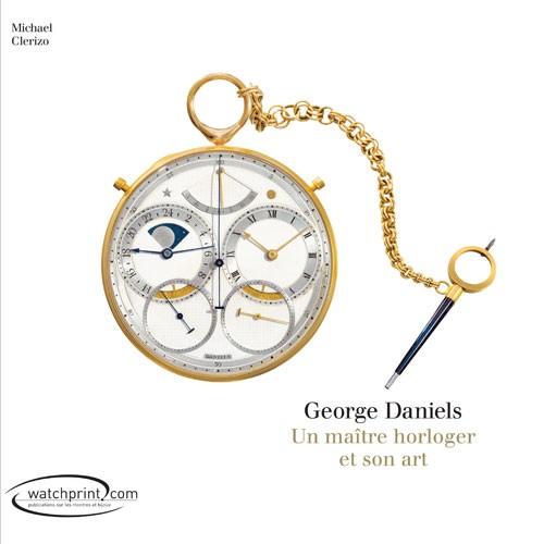George Daniels, un maître horloger et son art par Michael Clerizo