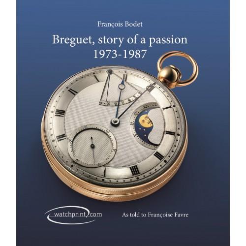 L'histoire d'une passion, Breguet 1973 – 1987 par François Bodet