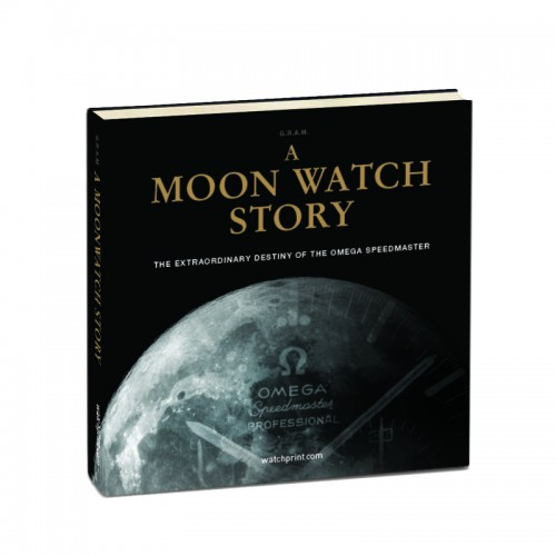 A WATCH ON THE MOON : The extraordinary story of the legendary Omega Speedmaster